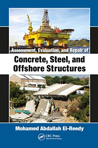 Assessment, Evaluation, and Repair of Concrete, Steel, and Offshore Structures (English Edition)