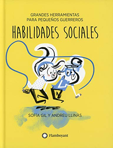 Habilidades sociales: 4 (Grandes herramientas para pequeños guerreros)