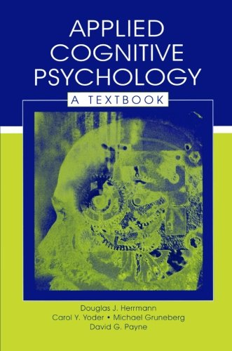 Applied Cognitive Psychology: A Textbook (Challenges and Controversies in...