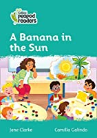 Level 3 - A Banana in the Sun (Collins Peapod Readers)