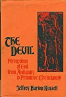 The Devil: Perceptions of Evil from Antiquity to Primitive Christianity by Jeffrey Burton Russell(1977-11-30)