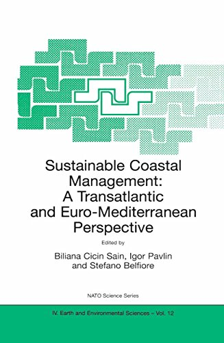 Sustainable Coastal Management: A Transatlantic and Euro-Mediterranean Perspective (Nato Science Ser