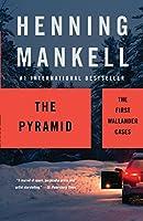 The Pyramid (Kurt Wallander Series)