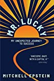 Mr. Lucky: My Unexpected Journey to Success