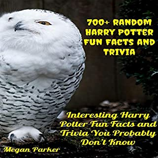 700+ Random Harry Potter Fun Facts and Trivia: Interesting Harry Potter Fun Facts and Trivia You Probably Don't Know cover art