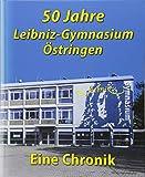 50 Jahre Leibniz-Gymnasium Östringen: Eine Chronik