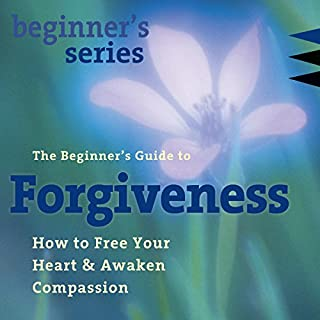 The Beginner's Guide to Forgiveness     How to Free Your Heart and Awaken Compassion              Autor:                                                                                                                                 Jack Kornfield                               Sprecher:                                                                                                                                 Jack Kornfield                      Spieldauer: 1 Std. und 11 Min.     2 Bewertungen     Gesamt 5,0