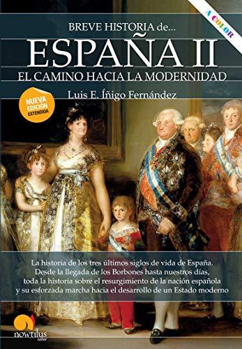Breve historia de España II: el camino hacia la modernidad eBook: Luis E. Íñigo Fernández: Amazon.es: Tienda Kindle