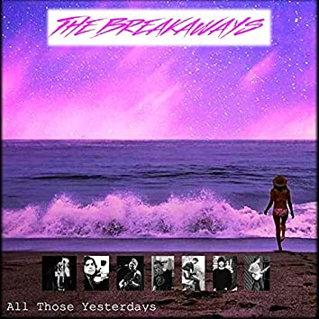 All Those Yesterdays (feat. Phil Kominski, Dan Gallagher, Phil Maniatty, Javi Godinez, Joe Brotherton, Elizabeth Kominski & Dan Wolfe)
