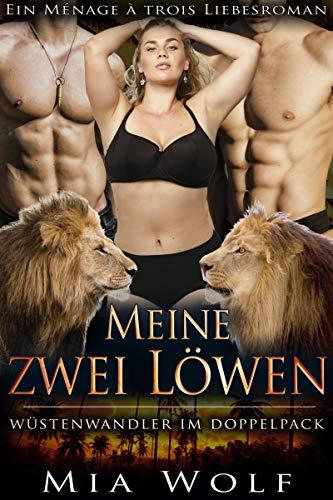 Meine zwei Löwen: Ein Ménage à trois Liebesroman (Wüstenwandler im