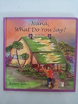 Hardcover Nana What Do You Say? Book