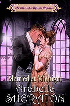 Married at Midnight: An Authentic Regency Romance by [Arabella Sheraton]