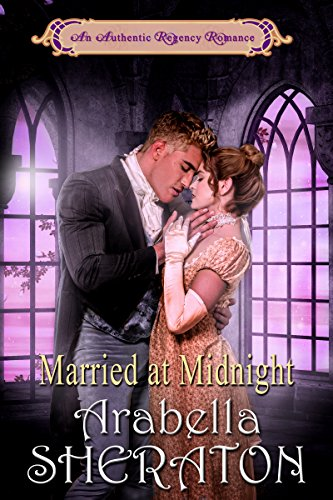 Book: Married at Midnight - An Authentic Regency Romance by Arabella Sheraton