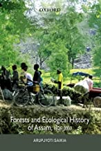 Forests and Ecological History of Assam, 1826-2000