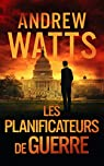 Les planificateurs de guerre, tome 1 par Watts