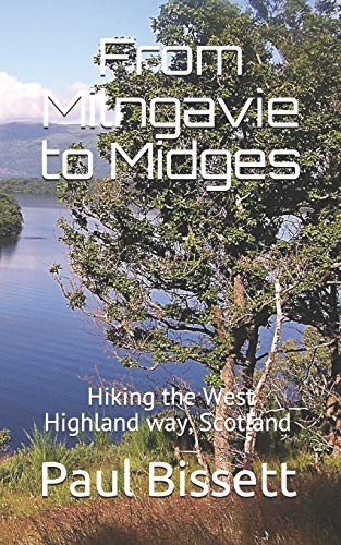 """From Milngavie to Midges: Hiking the West Highland way, Scotland - A pocket guide, or if you wear a kilt, """"a Sporran guide"""""""