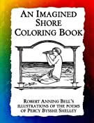 An Imagined Shore: Robert Anning Bell's illustrations of the poems of Percy Bysshe Shelley (Historic Images) (Volume 8)