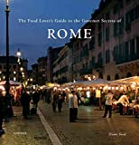 [(The Food Lover's Guide to the Gourmet Secrets of Rome)] [Author: Diane Seed] published on (June, 2010)