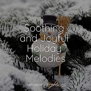 Soothing and Joyful Holiday Melodies