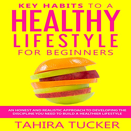 Key Habits to a Healthy Lifestyle for Beginners audiobook cover art
