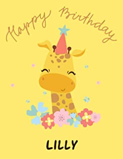 Happy Birthday Lilly: personalized journal Gift, 100 Pages, 8.5x11, Soft Cover, Matte Finish giraffe Journal Notebook for ...