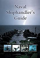 Naval Shiphandler's Guide (Blue & Gold Professional Library)