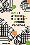 Ciencia y pseudociencia en psicología y psiquiatría: Más allá de la corriente principal (Ensayo)
