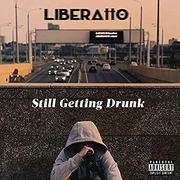 Still Getting Drunk