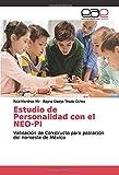Estudio de Personalidad con el NEO-PI: Validación de Constructo para población del noroeste de México