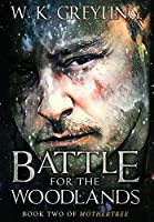 Battle for the Woodlands: Book 2 of Mothertree