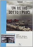 Un Metro Sotto I Pesci [Italian Edition]