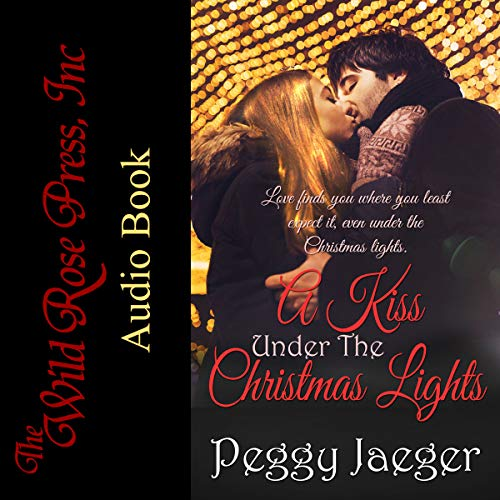 A Kiss Under the Christmas Lights Audiobook By Peggy Jaeger cover art