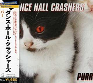 Purr by Dance Hall Crashers (2007-12-15)