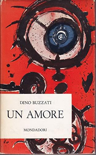 Novecento. Prime edizioni. Dino Buzzati: Un amore. 1963