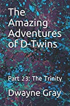 The Amazing Adventures of D-Twins: Part 23: The Trinity