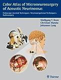 Color Atlas of Microneurosurgery of Acoustic Neurinomas (English Edition)