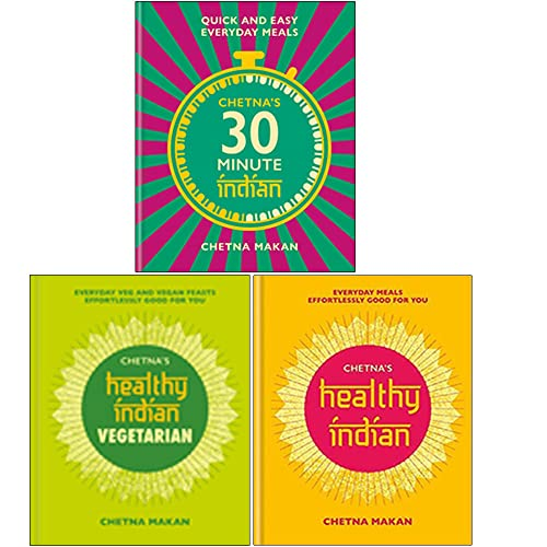 Chetna Makan 3 Books Collection Set (Chetna's 30-minute Indian, Healthy Indian, Vegetarian)