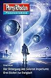 Planetenroman 69 + 70: Der Untergang des Solaren Imperiums / Drei Stufen zur Ewigkeit: Zwei abgeschlossene Romane aus dem Perry Rhodan Universum (Perry Rhodan-Planetenroman 50)