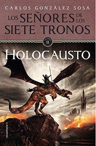 Holocausto: Los Seores de los Siete Tronos