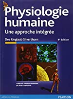 Physiologie humaine - Une approche intégrée de Dee Unglaub Silverthorn