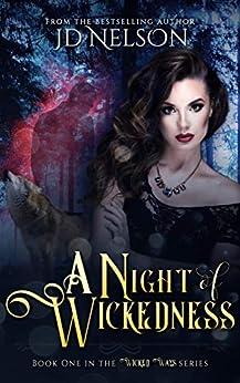 A Night of Wickedness (Wicked Ways Book 1) by [JD Nelson, Krys Janae]