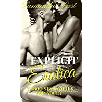 Explicit Erotica:  Taboo Sex Stories for Adult.  MMF, FFM, Horny Wife, Menage, BDSM... and More (English Edition)