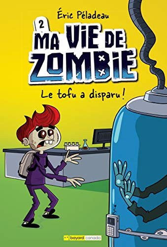 Le tofu a disparu! (Ma vie de zombie) (French Edition)