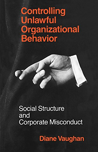 Controlling Unlawful Organizational Behavior: Social Structure and Corporate Misconduct (Studies in Crime and Justice)