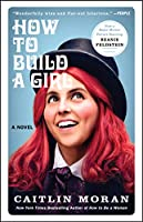 How to Build a Girl: A Novel (P.S. (Paperback)) (English Edition)