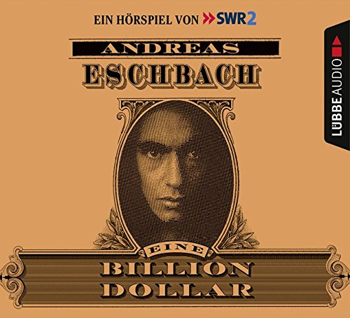 Eiine Billion Dollar: Hörspiel des SWR.