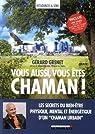 Vous aussi vous êtes chaman ! Les secrets du bien-être physique, mental et énergétique d'un