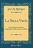 La Silla Vacía: Comedia de Costumbres Nacionales, en Dos Actos y en Prosa (Classic Reprint)