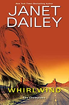 Whirlwind: A Thrilling Novel of Western Romantic Suspense (The Champions Book 1) by [Janet Dailey]