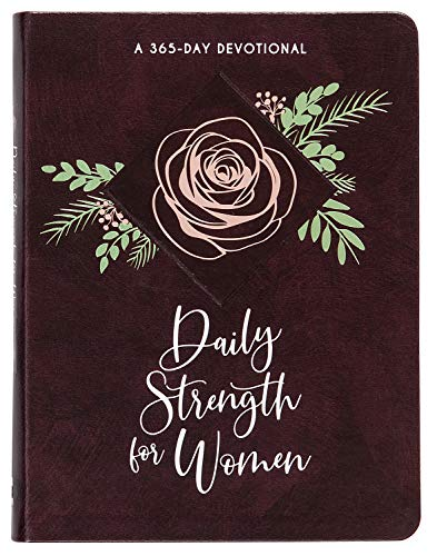Daily Strength for Women: 365 Daily Devotional (Faux Leather) – Daily Devotions to Help Women Find Strength and Confidence Through God's Love